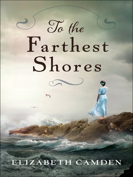 Title details for To the Farthest Shores by Elizabeth Camden - Wait list